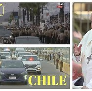 El recibimiento del papa Francisco en Perú y en Chile (VIDEO)